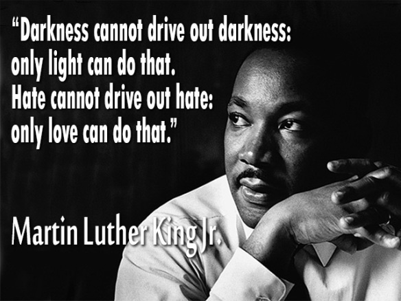 Martin Luther King Jr. - Darkness cannot....