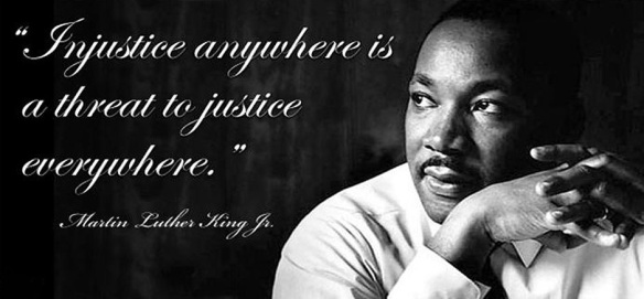 Martin Luther King Jr. - Injustice anywhere....